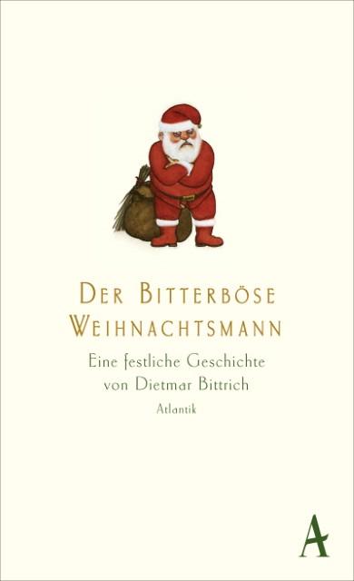 Dietmar Bittrich: Der bitterböse Weihnachtsmann
