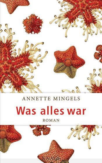 Anette Mingels: Was alles war