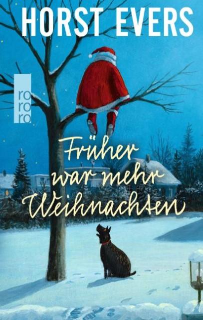 Horst Evers: Früher war mehr Weihnachten